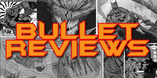 Bullet Reviews #129